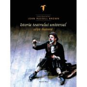 Istoria teatrului universal - Coordonata de John Russel Brown