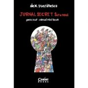 Jurnal secret. Serie noua 2009-2015 - Alex. Stefanescu