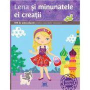 Lena si minunatele ei creatii. 300 de autocolante pentru micutele rusoaice