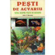 Pesti De Acvariu - Totul despre pestii deacvariu (John C. Bermann)