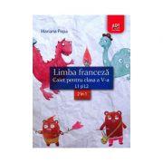 Limba franceza caiet pentru clasa a V-a L1 si L2 (2 in 1) Mariana Popa