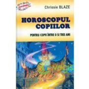 Horoscopul Copiilor - Chrissie Blaze