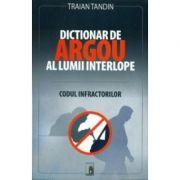 Dictionar de argou al lumii interlope - Traian Tandin