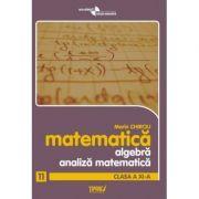 Matematica. Algebra, analiza matematica, clasa a XI-a
