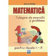 Matematica - Culegere de exercitii si probleme pentru clasele I-II