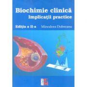 Biochimie clinica. Implicatii practice - Editia a II-a ( Minodora Dobreanu )