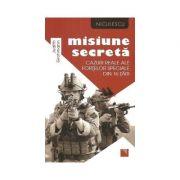 Misiune secreta - Cazuri reale ale fortelor speciale din 16 tari (Judith Grohmann)