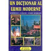 Dictionar Al Lumii Moderne - Jean-Luc Stacate