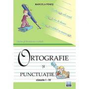 Ortografie si punctuatie pentru clasele I-IV (Marcela Penes)