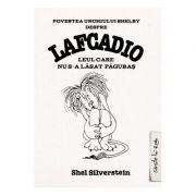 Povestea unchiului Shelby despre Lafcadio - Leul care nu s-a lasat pagubas (Shel Silverstein)