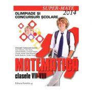 Matematica clasele VII-VIII. Olimpiade si Concursuri Scolare (Dan Nedeianu)
