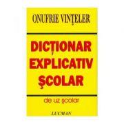 Dictionar Explicativ Scolar - de uz scolar (Onufrie Vinteler)