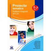 Proiecte Tematice. Invatare integrata prin joc, nivel 5-7 ani. Viorica Preda