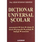 Dictionar Universal Scolar - Cezar Octavian Tabarcea