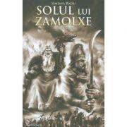 Solul lui Zamolxe (Roman istoric) - Simona Radu