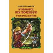 Stejarul din Borzesti - Povestiri eroice, Eusebiu Camilar