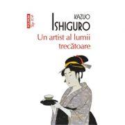 Un artist al lumii trecatoare - Kazuo Ishiguro