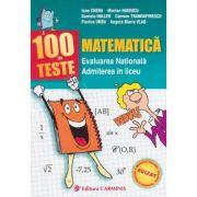 100 de TESTE - MATEMATICA. Evaluarea Nationala. Admiterea in liceu. (Ioan Chera)