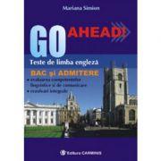 GO aHEAD! Teste de limba engleza pentru BAC si Admitere (Mariana Simion)