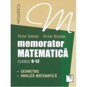 Memorator Matematica - clasele 9-12. Geometrie si Analiza Matematica - Ed. Niculescu ABC