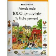 Primele mele 1000 de cuvinte in limba germana (Heather Amery)