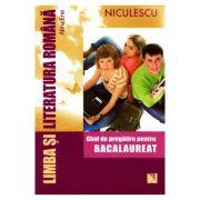 Limba si literatura romana. Ghid de pregatire pentru bacalaureat. (Alina Ene) - Ed. Niculescu ABC
