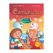 Comunicare in limba romana - Clasa pregatitoare (Aurelia Arghirescu)