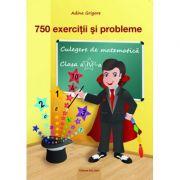 Culegere de matematica pentru Clasa a IV-a. 750 exercitii si probleme - Adina Grigore