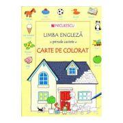 Limba engleza - primele cuvinte. Carte de Colorat (Heather Amery)