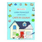 Limba franceza - primele cuvinte. Carte de Colorat (Heather Amery)