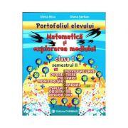PORTOFOLIUL ELEVULUI. Matematica si Explorarea mediului - clasa I sem. II (Elena Nica)