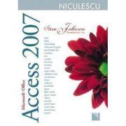 Microsoft Office Access 2007. Include obiective ale examenului Microsoft Certified Application Specialist