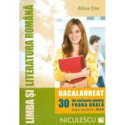 Limba si literatura romana - Bacalaureat. 30 de variante pentru PROBA ORALA - Ed. Niculescu ABC