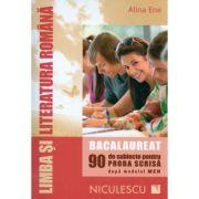 Limba si literatura romana - Bacalaureat. 90 de subiecte pentru PROBA SCRISA - Alina Ene