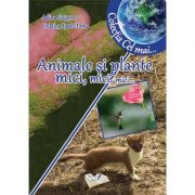 Animale si plante mici, mici, mici... - Adina Grigore