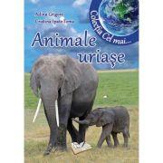 Animale uriase -Cristina I. Toma, Adina Grigore
