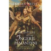 Asertivitate pentru Ingerii Pamanteni - Doreen Virtue
