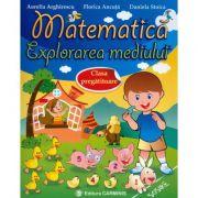 Matematica. Explorarea mediului - Clasa pregatitoare (Florica Ancuta)