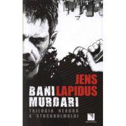 Bani murdari - Jens Lapidus
