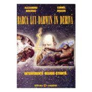 Barca lui Darwin in deriva. Interferente religie-stiinta (Alexandru Brichius)