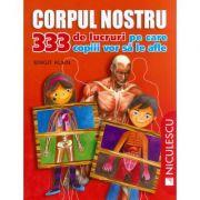 Corpul nostru. 333 de lucruri pe care copiii vor sa le afle (Birgit Kuhn)