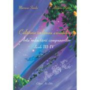 Calatorie in lumea cuvintelor. Arta redactarii compunerilor - clasele III – IV (Mariana Sandu)