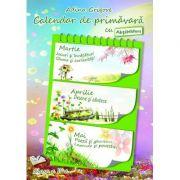 Calendar de primavara cu Abtibilduri. Clasa a II-a - Adina Grigore