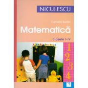 Matematica. Clasele I-IV (Camelia Burlan)