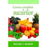 Cartea completa a sucurilor - Michael T. Murray
