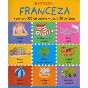 Franceza - primele 350 de cuvinte - peste 35 de teme (Catherine Bruzzone)