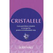 Cristalele - Cum poti folosi cristalele si energia lor pentru a-ti imbunatati viata