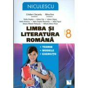 Limba si Literatura Romana - clasa a VIII-a. Teorie, modele, exercitii
