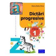 Dictari progresive. Clasa I - Elena Delia Chira