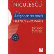 Dictionar de baza francez-roman - 40. 000 de cuvinte si expresii (Liliana Scarlat)